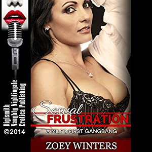 Sexual Frustration: A MILF's First Gangbang Audiobook