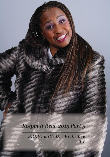 keepin-it-real-conference-2013-part-5-sov-with-dr-vicki-lee-tv