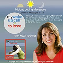 My Wake UP Call (R) to Love: Daily Inspirations, Volume 1 (       UNABRIDGED) by Marci Shimoff Narrated by Marci Shimoff, Robin B. Palmer