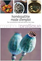 Homéopathie : Mode d'emploi