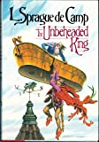The Unbeheaded King (0345307739) by De Camp, L. Sprague