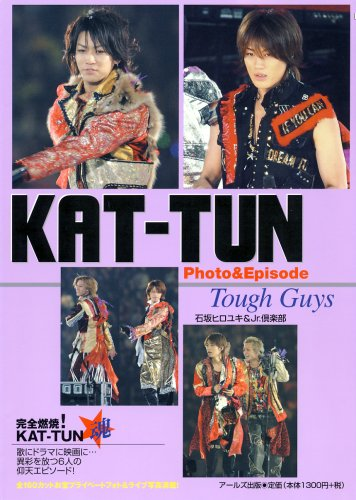 KAT-TUN Photo&Episode Tough Guys
