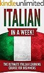 Italian: Italian in a Week!: The Ulti...