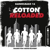 Cotton Reloaded: Sammelband 16 (Cotton Reloaded 46-48) | Oliver Buslau, Timothy Stahl, Alfred Bekker