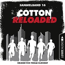 Cotton Reloaded: Sammelband 16 (Cotton Reloaded 46-48) Hörbuch von Oliver Buslau, Timothy Stahl, Alfred Bekker Gesprochen von: Tobias Kluckert