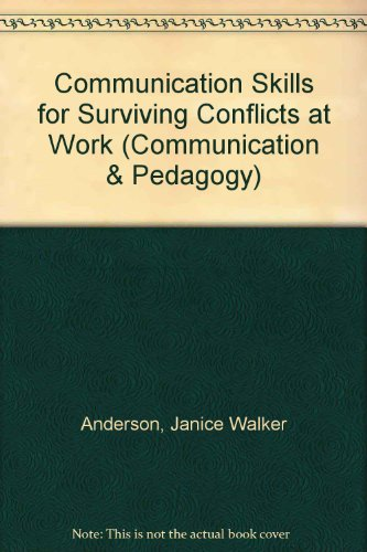 Communication Skills for Surviving Conflicts at Work (Hampton Press Communication Series)