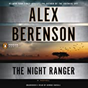 The Night Ranger: A John Wells Novel, Book 7 | [Alex Berenson]
