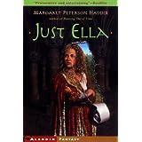 Just Ella (The Palace Chronicles) ~ Margaret Peterson Haddix