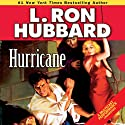 Hurricane Audiobook by L. Ron Hubbard Narrated by R. F. Daley, Thomas Silcott, Christina Huntington, Corey Burton, Josh Robert Thompson, Jim Meskimen