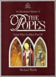 An Illustrated History Of The Popes (0517446251) by Michael Walsh