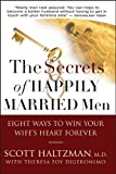 img - for The Secrets of Happily Married Men: Eight Ways to Win Your Wife's Heart Forever book / textbook / text book