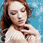 Glimmer (       UNABRIDGED) by Stacey Wallace Benefiel Narrated by Martha Lee