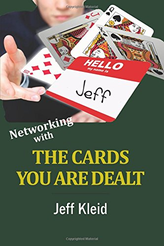 Networking With The Cards You Are Dealt