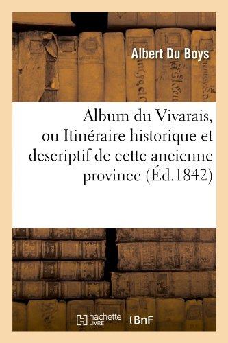 Album du Vivarais, ou Itinéraire historique et descriptif de cette ancienne province (Éd.1842)
