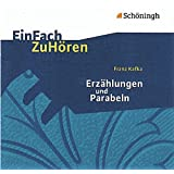 EinFach ZuHören. Audio CD: EinFach ZuHören: Franz Kafka: Erzählungen und Parabeln