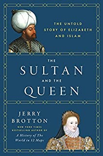 Book Cover: The Sultan and the Queen: The Untold Story of Elizabeth and Islam