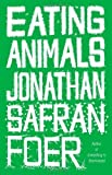 img - for Eating Animals by Jonathan Safran Foer (Nov 2 2009) book / textbook / text book