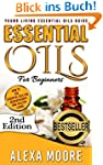 Essential Oils: Ultimate Essential Oi...