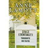 "Grace (Eventually): Thoughts on Faith (Hardcover) By Anne Lamott          299 used and new from $0.01     Customer Rating:       First tagged ""baby care"" by Infinite"