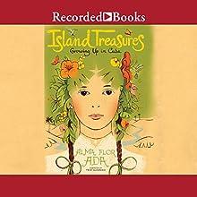 Island Treasures: Growing Up in Cuba Audiobook by Alma Flor Ada, Antonio Martorell Narrated by Trini Alvarado