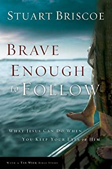 Brave Enough to Follow, What Jesus Can Do When You Keep Your Eyes on Him