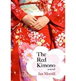 [ THE RED KIMONO ] By Morrill, Jan ( Author) 2013 [ Hardcover ]