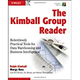 The Kimball Group Reader: Relentlessly Practical Tools for Data Warehousing and Business Intelligence ~ Ralph Kimball
