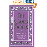 The Games Book: How to Play the Games of Yesterday (Best at Everything)