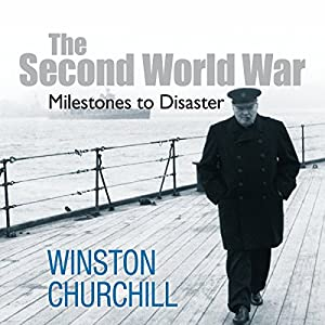 The Second World War: Milestones to Disaster Audiobook