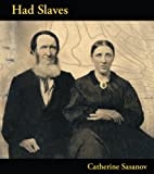 Had Slaves (Small Press Distribution (All Titles))