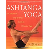 Ashtanga Yoga: The Definitive Step-By-Step Guide to Dynamic Yogadi Shri K. Pattabhi Jois