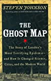 The Ghost Map (1594489254) by Johnson, Steven