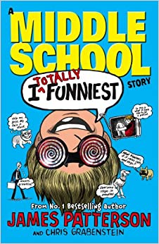 Totally Funniest: A Middle School Story (I Funny): James Patterson