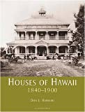 Houses of Hawaii: 1840-1900 v. 1