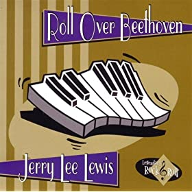 Jerry Lee Lewis - Roll Over Beethoven (Columbia River)