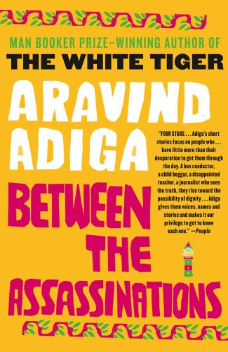 Between the Assassinations, by Aravind Adiga