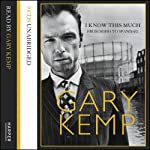 I Know This Much | Gary Kemp