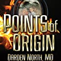 Points of Origin (       UNABRIDGED) by Darden North Narrated by Fred Wolinsky