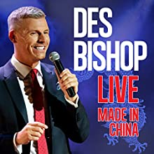 Des Bishop: Made in China  by Des Bishop Narrated by Des Bishop