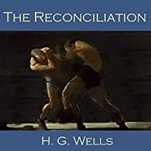 The Reconciliation Audiobook by H. G. Wells Narrated by Cathy Dobson