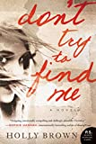 Don't Try To Find Me: A Novel