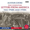 Alistair Cooke: The Essential Letters from America: The 1940s & 1950s Radio/TV Program by Alistair Cooke Narrated by Alistair Cooke, Matt Frei
