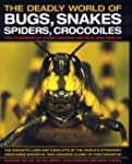 The Deadly World of Bugs, Snakes, Spi...