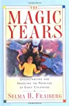 The Magic Years: Understanding and Handling the Problems of Early Childhood