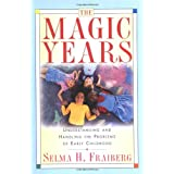 The Magic Years: Understanding and Handling the Problems of Early Childhood ~ Selma H. Fraiberg