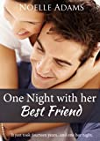 A Review of One Night with her Best FriendbyShawnaG