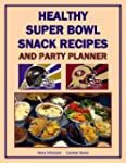 Healthy Super Bowl Snack Recipes and...