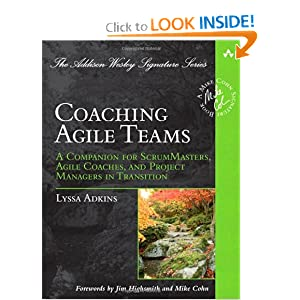 Coaching Agile Teams: A Companion for ScrumMasters, Agile Coaches, and Project Managers in Transition (Addison-Wesley Signature Series (Cohn)) [Paperback]
