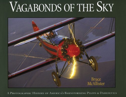 Vagabonds of the Sky: A Photographic History of America's Barnstorming Pilots & Daredevils by McAllister, Bruce (2005) Paperback PDF