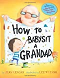 How to Babysit a Grandad by Reagan, Jean (2013) Paperback